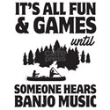 It's all fun games until someone hears banjo music