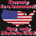 Poverty is a bummer! Buy only Made in T-Shirt