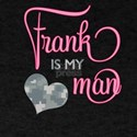 Frank is my Man T-Shirt