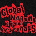 Global Warming Ass Kicking T-Shirt