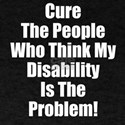 cure the people who think my disability is the pro