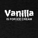 Vanilla Is For Ice Cream