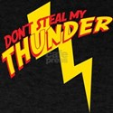 Don't steal my thunder T-Shirt