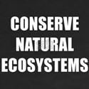 CONSERVE NATURAL ECOSYSTEMS T-Shirt