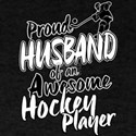 Proud Husband of An Awesome Hockey Player T-Shirt