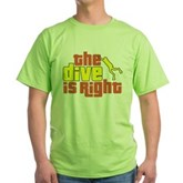 The Dive Is Right Green T-Shirt