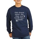 Old Divers Never Die... Long Sleeve Dark T-Shirt